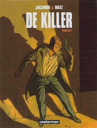 Killer integraal Hc01. integraal 01 - Luc Jacamon (ISBN 9789030363538)