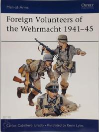 Foreign Volunteers of the Wehrmacht, 1941-45 - Carlos Caballero Jurado (ISBN 9780850455243)