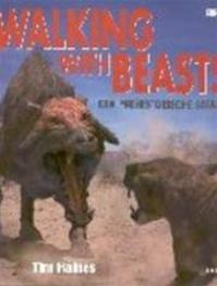Walking with beasts - Tim Haines, Shirley Patton (ISBN 9789043902656)
