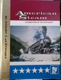 American Steam: Locomotives of the Northeast - R. A. Lemassena (ISBN 9780913582053)