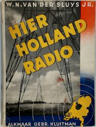 Hier Holland Radio - W.N. van der Sluys Jr.