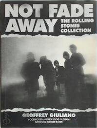 Not fade away - The Rolling Stones collection - G. Giuliano (ISBN 9789062919987)