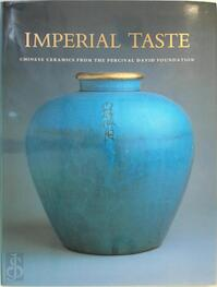 Imperial Taste - Percival David Foundation Of Chinese Art (ISBN 9780877016168)