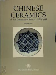 Chinese Ceramics of the Transitional Period 1620-1683 - Stephen Little