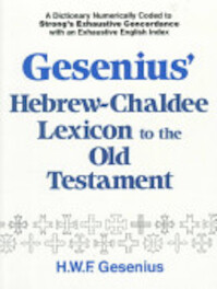 Gesenius' Hebrew and Chaldee Lexicon to the Old Testament Scriptures - Wilhelm Gesenius (ISBN 9780801037368)