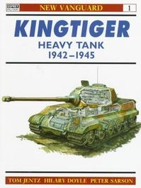 Kingtiger Heavy Tank, 1942-45 - Tom Jentz (ISBN 9781855322820)
