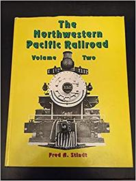 The Northwestern Pacific Railroad [volume 2] 1964-1985 - Fred A. Stindt (ISBN 9780961546502)