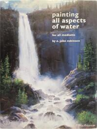 Painting All Aspects of Water - E. John Robinson (ISBN 9781929834389)