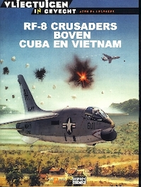 Rf-8 Crusader over Cuba and Vietnam - Peter Mersky (ISBN 848372569x)