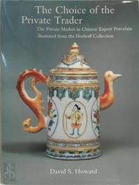 The choice of the private trader - David S. Howard, Minneapolis Institute Of Arts (ISBN 9780302006429)