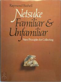 Netsuke, Familiar and Unfamiliar - Raymond Bushell (ISBN 9780834801158)