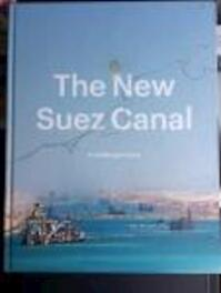 The New Suez Canal - Ringel Goslinga, Luuk Kramer (ISBN 9789081887649)