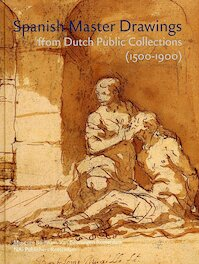 Spanish master drawings from Dutch public collections (1500-1900) - S. Tatsakis, M.A. Roglan (ISBN 9789056623234)