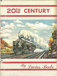 "20th Century: ""the greatest train in the world"" - Lucius Beebe (ISBN 0831070315)"