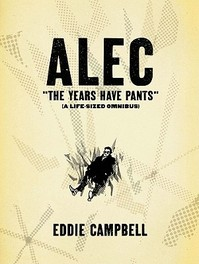 Alec - The Years Have Pants (a Life-Sized Omnibus) - Eddie Campbell (ISBN 9781603090254)