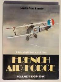 Pictorial History of the French Air Force - Andre van Haute (ISBN 0711004730)