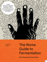 The Noma Guide to Fermentation - René Redzepi, David Zilber (ISBN 9781579657185)