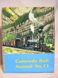 A Journal of Railroad History in the Rocky Mountain West (Colorado Rail Annual No. 11) - Gordon Chappell (ISBN 0918654114)