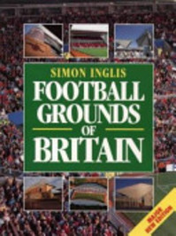 Football Grounds of Britain - Simon Inglis (ISBN 9780002184267)