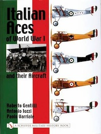 Italian Aces of World War I and their Aircraft - Roberto Gentilli, Antonio Lozzi, Paolo Varriale (ISBN 9780764316647)