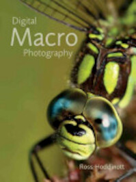 Digital Macro Photography - Ross Hoddinott (ISBN 9781861085306)