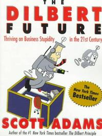 The Dilbert Future - Scott Adams (ISBN 9780887309106)
