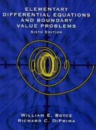 Elementary differential equations and boundary value problems - William E. Boyce, Richard C. Diprima (ISBN 9780471089551)