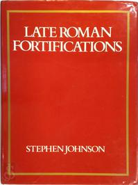 Late Roman Fortifications - Stephen Johnson (ISBN 9780713434767)