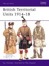British Territorial Units 1914-18 - Ray Westlake, Mike Chappell (ISBN 9781855321687)