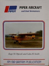 Piper Aircraft and Their Forerunners - Roger W. Peperell, Colin Malcolm Smith (ISBN 9780851301495)