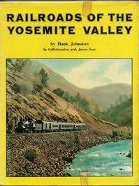 Railroads of the Yosemite Valley - Hank Johnston, James Law (ISBN 9780870460555)