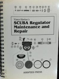 Scuba Regulator Maintenance and Repair - Vance Harlow (ISBN 9780967887302)