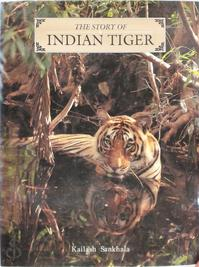 The Story of Indian Tiger - Kailash Sankhala (ISBN 9781856278881)