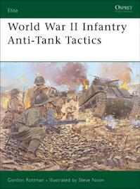 World War II Infantry Anti-Tank Tactics - Gordon L. Rottman (ISBN 9781841768427)