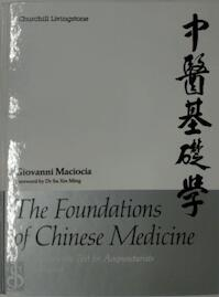 The Foundations of Chinese Medicine - Giovanni Maciocia, Su [Foreword] Xin Ming (ISBN 9780443039805)
