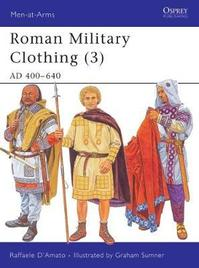 Roman Military Clothing 3 - Raffaele D'amato (ISBN 9781841768434)
