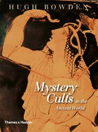 Mystery Cults in the Ancient World - Hugh Bowden (ISBN 9780500251645)