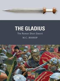 The Gladius - M. C. Bishop (ISBN 9781472815859)