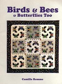 Birds and Bees and Butterflies too [quilts] - Camille Remme (ISBN 0929950100)