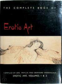 The Complete Book of Erotic Art. Erotic Art, Volumes 1 and 2 - Phyllis Kronhausen, Eberhard (ISBN 9780517248935)