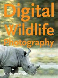 Digital Wildlife Photography - Chris Weston (ISBN 9781861085634)