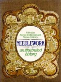 Needlework - an illustrated history - Harriet Bridgeman, Elizabeth Drury (ISBN 9780888900937)