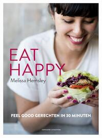 Eat happy - Melissa Hemsley (ISBN 9789059568211)