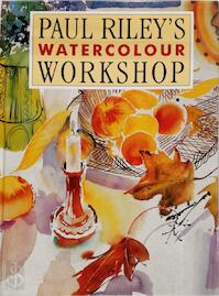 Paul Riley's Watercolour Workshop - Paul Riley (ISBN 9781870586443)