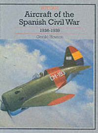 Aircraft of the Spanish Civil War - Gerald Howson (ISBN 9780851778426)