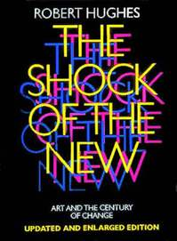 Shock of the New - Robert Hughes (ISBN 9780500275825)
