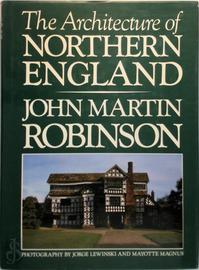 The architecture of northern England - John Martin Robinson (ISBN 9780333373965)