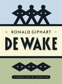 wake - Ronald Giphart (ISBN 9789057595479)