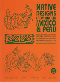 Native Designs from Ancient Mexico & Peru + Cd-ROM - M.L. Hesselt Van Dinter (ISBN 9789081054348)