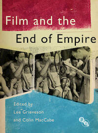 Film and the End of Empire - Lee Grieveson (ISBN 9781844574230)